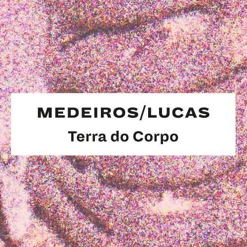Terra do Corpo Medeiros/Lucas