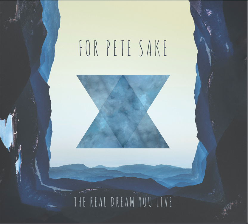 The Real dream you live, nuevo álbum de For Pete sake
