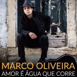 "Marco Oliveira ""Amor é Água que Corre"""