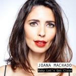 Baby-Let's-Get-Close-Joana-Machado