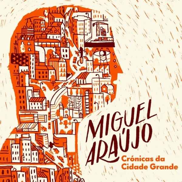 Miguel-Araújo-Crónicas-da-Cidade-Grande
