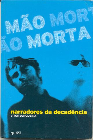 Narradores da decadência Mao Morta