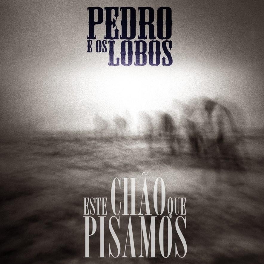 """Mejores discos de 2016 """"Este chão que pisamos"""" nuevo álbum de Pedro e os lobos"""