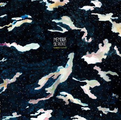 Los mejores discos de 2016 Himiko Cloud de Memória de Peixe