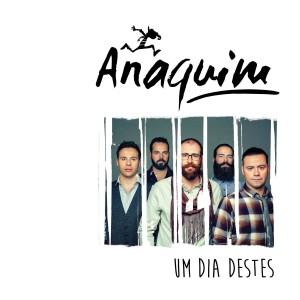 Los mejores discos de 2016 Um dia destes de Anaquim