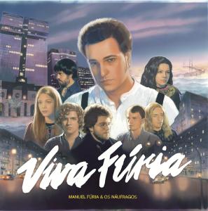 Viva Fúria! de Manuel Fúria e os Náufragos