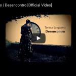 Desencontro de Teresa Salgueiro