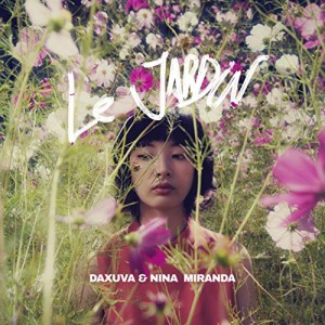 Le jardin Daxuva & Nina Miranda
