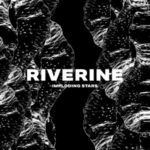 """Riverine"" de Imploding Stars"
