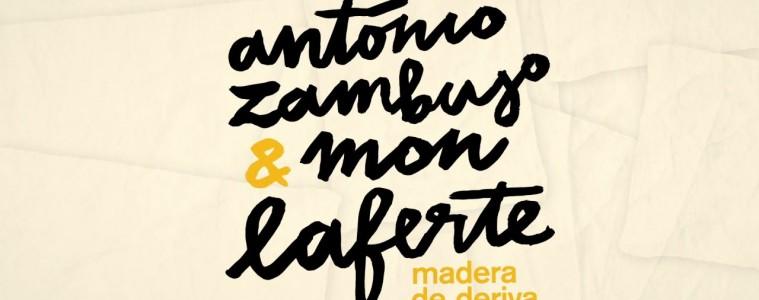 Madera de deriva de António Zambujo y Mon Laferte