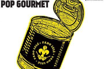 Fado Lelé Pop Gourmet