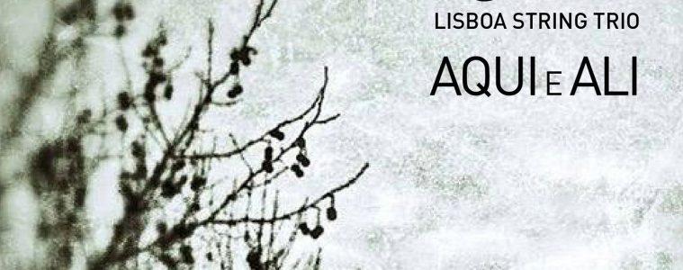 aqui e ali Lisboa String Trio