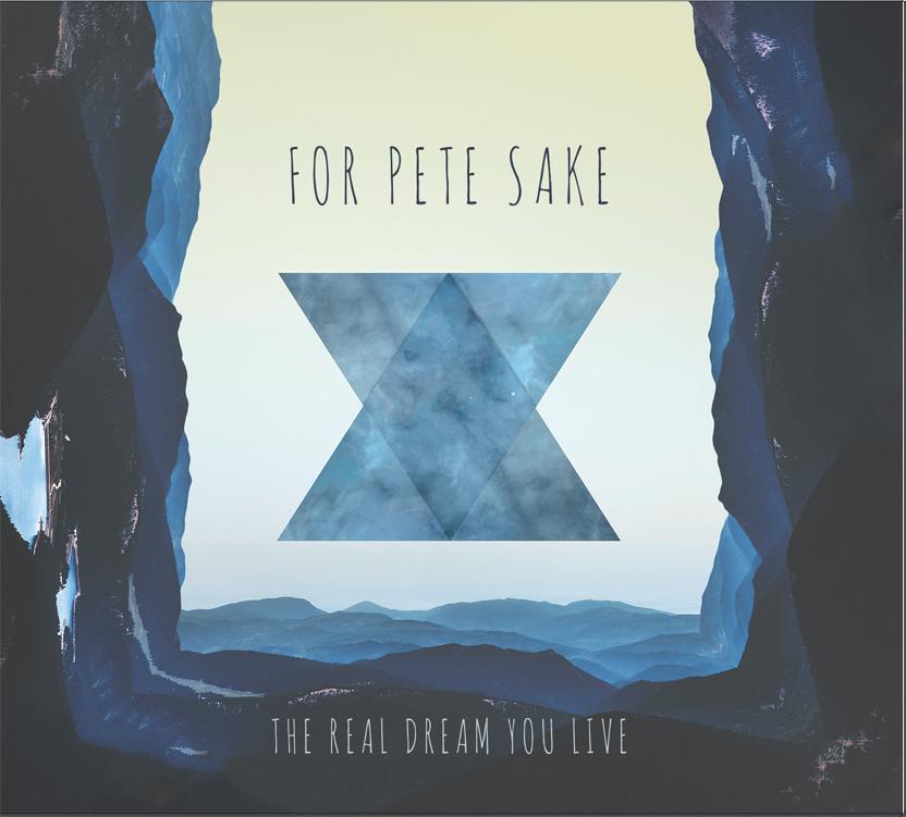 The Real dream you live, nuevo álbum de For Pete sake