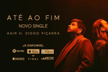 Agir y Diogo Piçarra Até ao fim