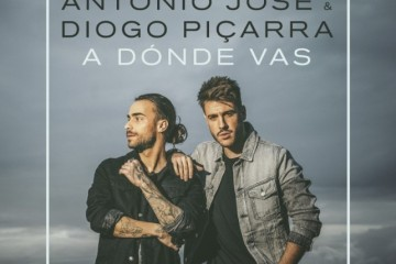 A dónde vas de Antonio José y Diogo Piçarra