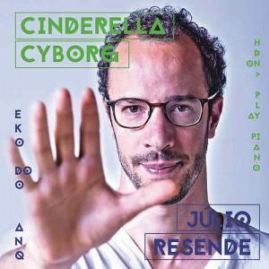 Cinderella Cyborg de Júlio Resende