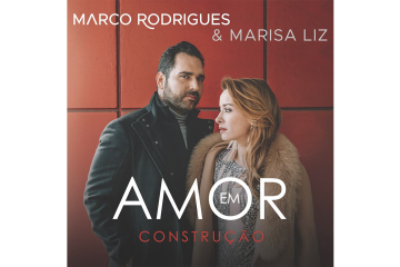 Amor em construção Marco Rodrigues Marisa Liz